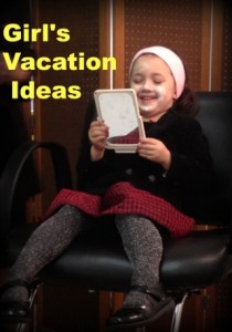 girl's vacation ideas