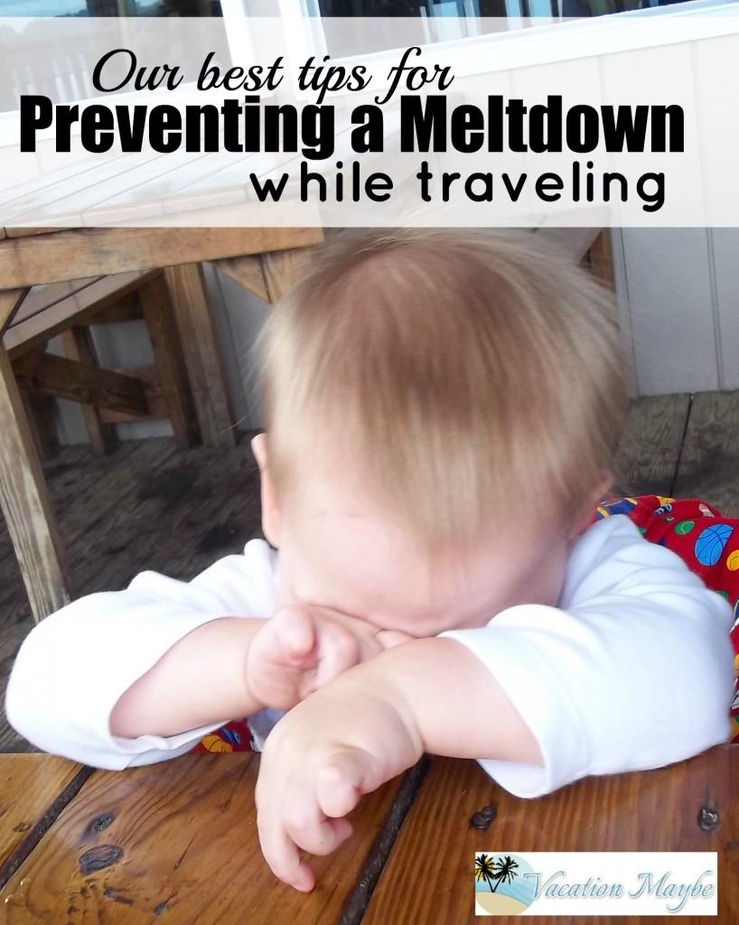 Avoid a major meltdown when traveling