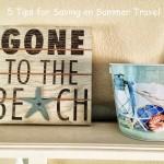 5 Tips for Saving on Summer Travel