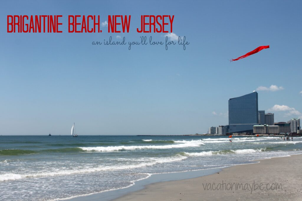 Brigantine Beach, New Jersey: An Island You'll Love for Life