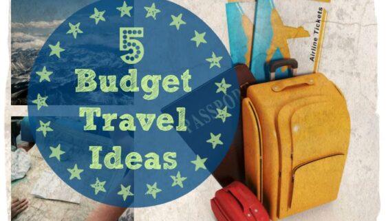 Budget Friendly Travel Ideas