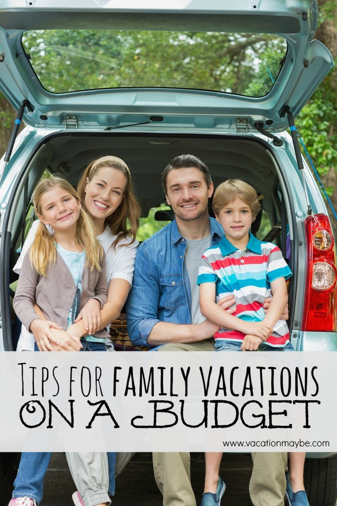 Tips for Family Vacations on a Budget