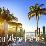 """Wish You Were Here – Florida!"""