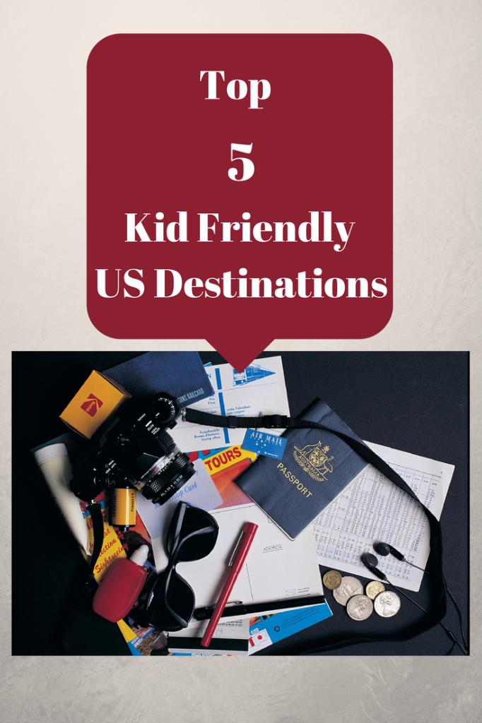Kid Friendly US Destinations