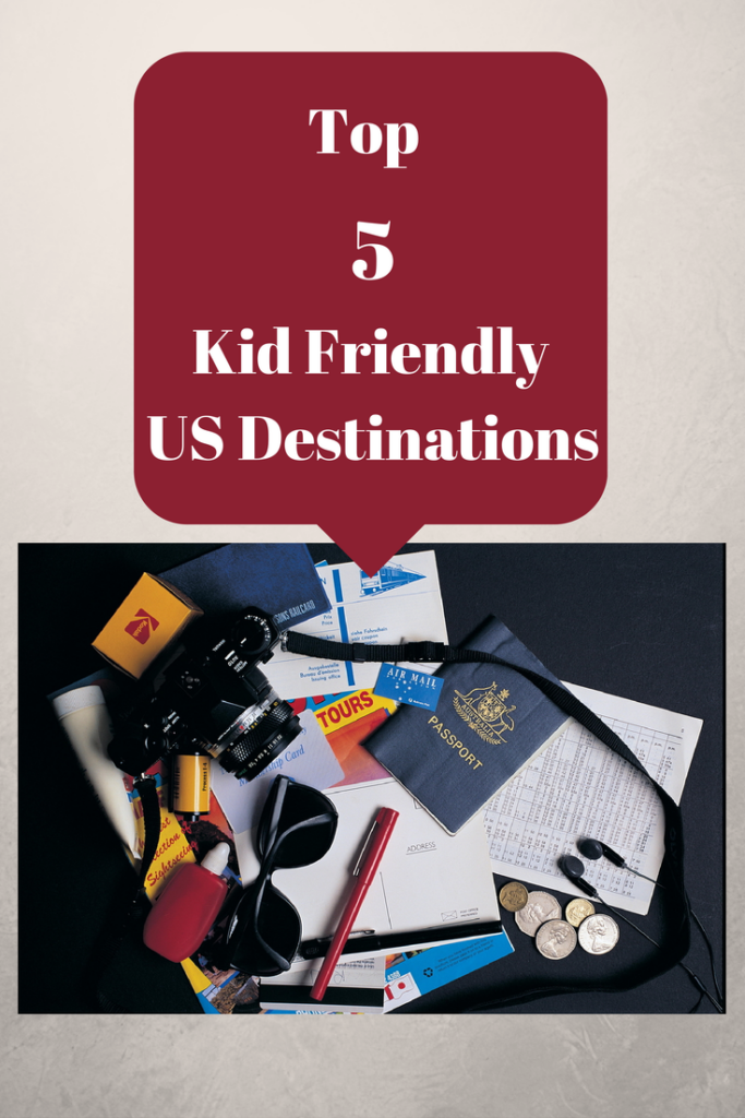 Kid Friendly US Destinations