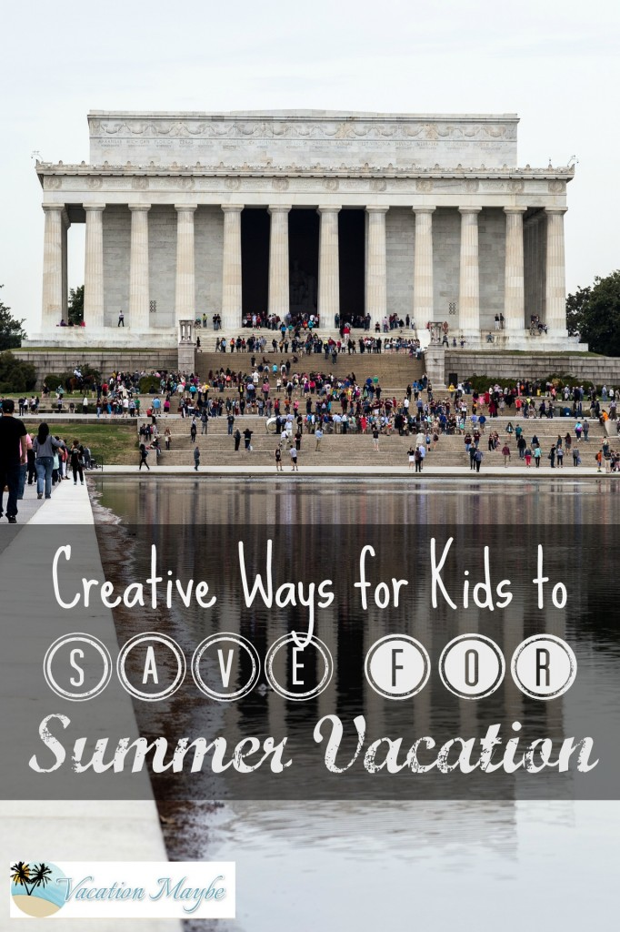 Creative Ways for kids to save for summer vacation