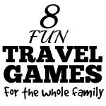 Travel is Fun and Games for the Whole Family