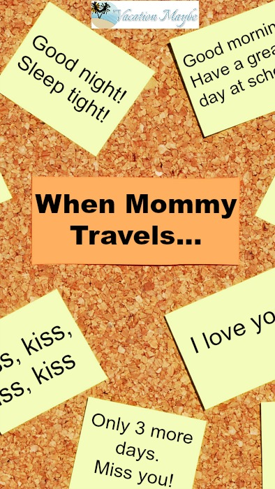 When mommy travels she writes love notes to her children