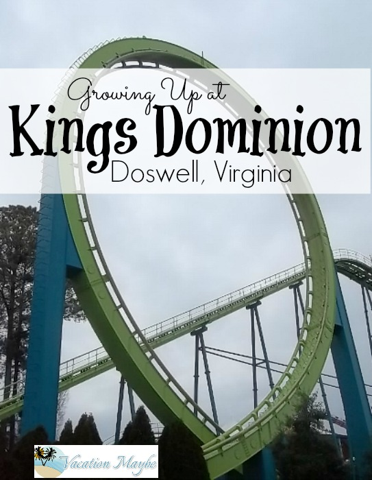 Growing up at Kings Domion in Doswell Virginia riding the big roller coasters