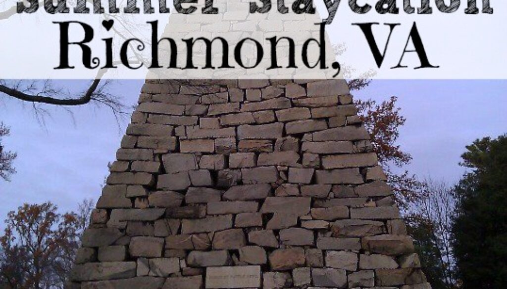 10 Things to do for your Richmond VA Staycation