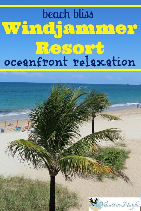 Windjammer Resort is Oceanfront Relaxation and beach bliss