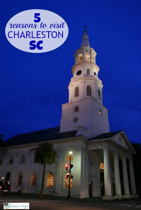 5 Reasons to Visit Charleston SC