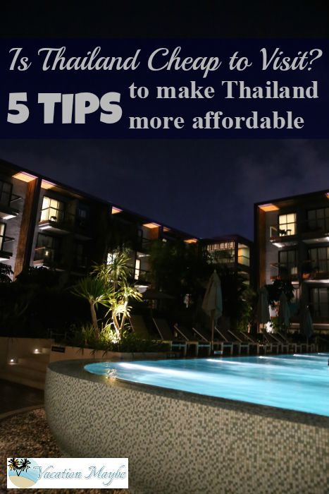 5 tips to make Thailand more affordable