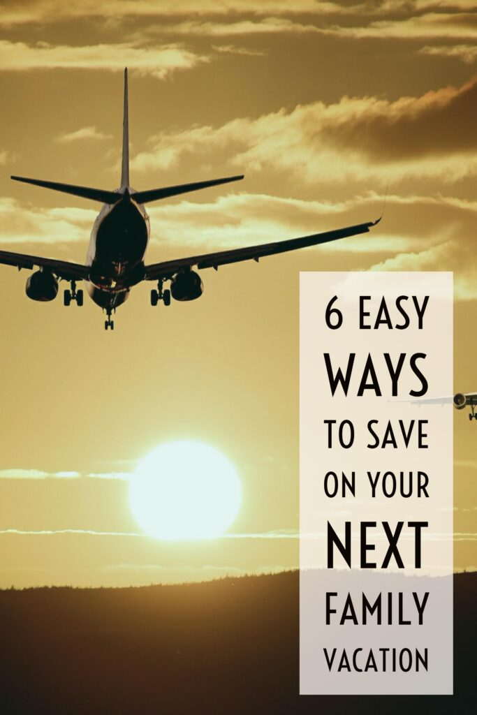 6 easy ways to save on your next vacation
