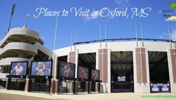Interesting places that you should visit in Oxford, MS