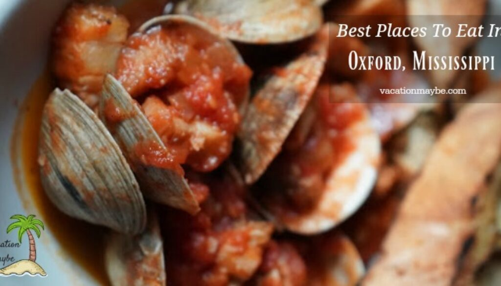 Places To Eat In Oxford Ms Vacationmaybe